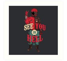 See you in Hell Art Print