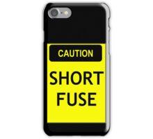 Caution - short fuse iPhone Case/Skin