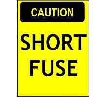 Caution - short fuse Photographic Print