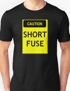 Caution - short fuse Unisex T-Shirt