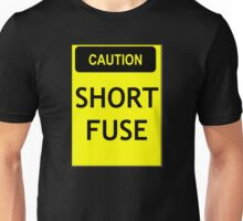 Caution - short fuse Unisex T-Shirt
