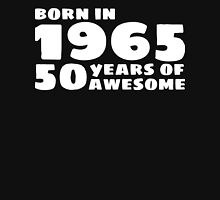 Born in 1965 - 50 Years of Awesome T-Shirt