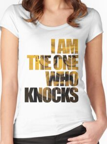 I am the one who knocks.... Women's Fitted Scoop T-Shirt