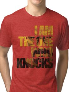 I am the one who knocks.... Tri-blend T-Shirt