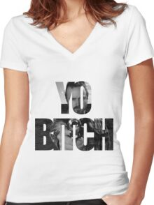 Yo Bitch! Women's Fitted V-Neck T-Shirt