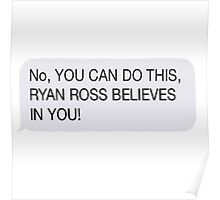 Ryan Ross Believes in You Poster