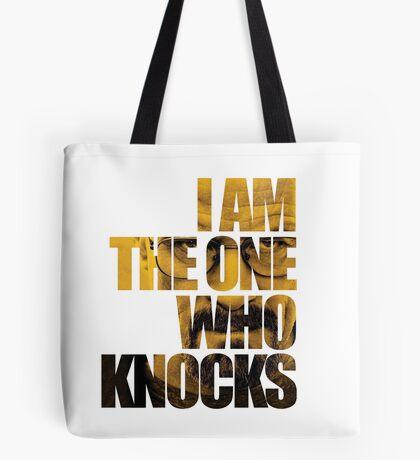 I am the one who knocks.... Tote Bag