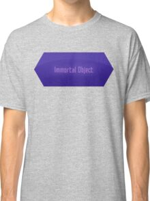Immortal Object Classic T-Shirt