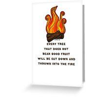 Matthew 7:19 Greeting Card