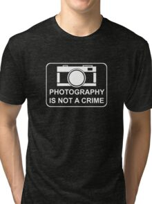 PHOTOGRAPHY IS NOT A CRIME - white ink for dark shirts Tri-blend T-Shirt