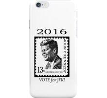 2016...VOTE for JFK!! iPhone Case/Skin