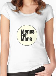 Menos For More  Women's Fitted Scoop T-Shirt