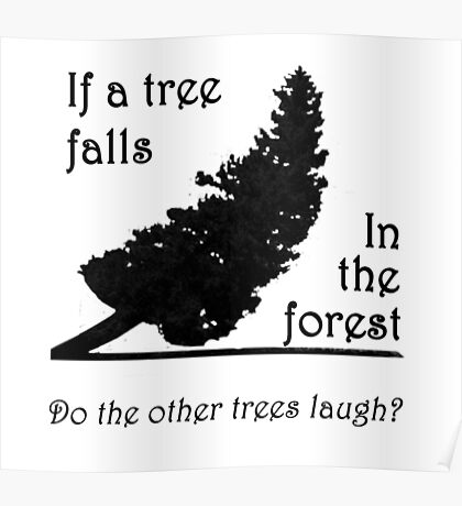 If a tree falls in the forest... Poster