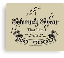 I Solemnly Swear That I'm up to no Good Canvas Print
