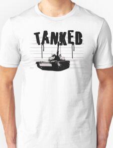 Tanked! T-Shirt