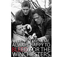 Always happy to bleed for the winchesters2 Photographic Print