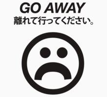 """GO AWAY"" DESIGN by stnxv"