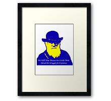 Darwin speaks on his birthday..... Framed Print