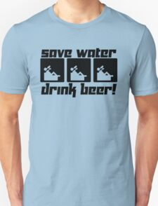 Save Water Drink Beer! T-Shirt