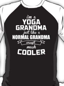 I'm A Yoga Grandma Just Like A Normal Grandma Except Much Cooler - TShirts & Hoodies T-Shirt