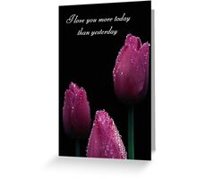 I Love You More Today Greeting Card
