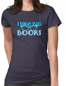 I LIKE BIG BOOKS in blue with cute eye glasses Womens Fitted T-Shirt