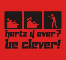Hartz 4 ever? Be clever! by gruml