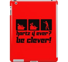 Hartz 4 ever? Be clever! iPad Case/Skin