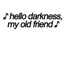 ♪ Hello Darkness My Old Friend ♪  by lollah