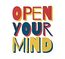 Open Your Mind Photographic Print