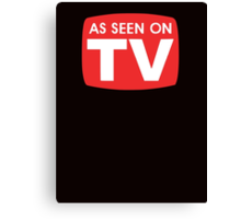 As seen on TV red sign Canvas Print