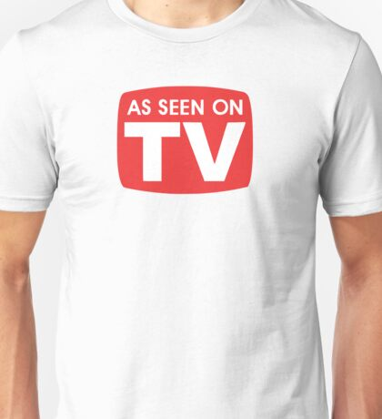 As seen on TV red sign Unisex T-Shirt
