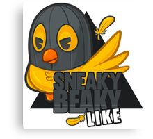 Sneaky Beaky Like (OFFICIAL) Canvas Print