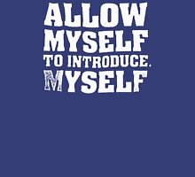Allow Myself To Introduce.. Unisex T-Shirt