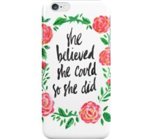 Rose is a Believer iPhone Case/Skin