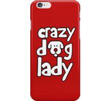 Crazy dog lady iPhone Case/Skin