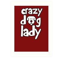 Crazy dog lady Art Print