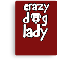 Crazy dog lady Canvas Print