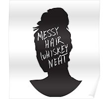 Messy Hair, Whiskey Neat  Poster