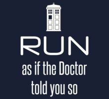 Run as if the Doctor told you so by Fix-it-Fran