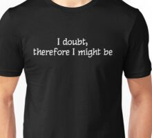 Doubt... Unisex T-Shirt
