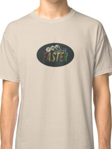 Go Faster Classic T-Shirt