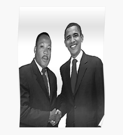 Dr Martin Luther King and Barack Obama Poster