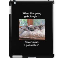 When the Going Gets Tough iPad Case/Skin