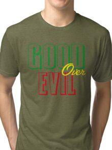 GOOD OVER EVIL Tri-blend T-Shirt