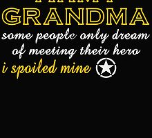 ARMY GRANDMA SOME PEOPLE ONLY DREAM OF MEETING THEIR HERO I SPOILED MINE by BADASSTEES