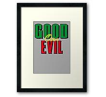 GOOD OVER EVIL 2 Framed Print