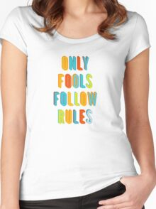 Only Fools Follow Rules Women's Fitted Scoop T-Shirt