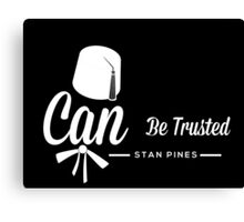 Stan Pines, Can Be Trusted White on Black Canvas Print