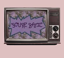 You're Basic by Jordan Bellamy